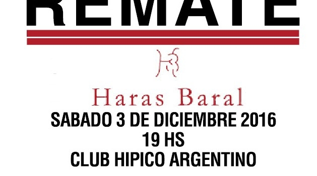 Remate Haras Baral Sabado 3 de Diciembre 2016 en el Club Hipico Argentino